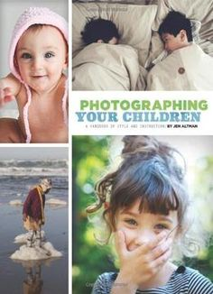 Photographing Your Children: A Handbook Of Style And Instruction PDF