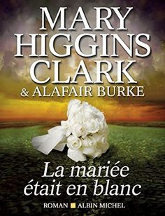 Listen to the audiobook All Dressed in White by Mary Higgins Clark, Alafair Burke, Jan Maxwell at Simon & Schuster. Also find audio excerpts & author videos. New Books, Good Books, Books To Read, Books 2016, Mary Higgins Clark Books, White Books, Thing 1, Mystery Books, Lectures