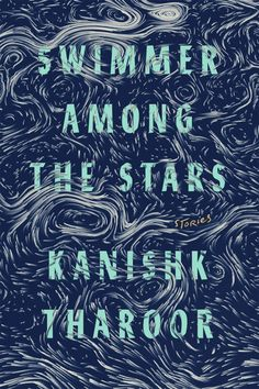Swimmer Among the Stars by Kanishk Tharoor; design by Tyler Comrie (Farrar, Straus and Giroux / March 2017)