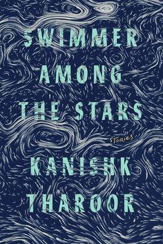 Swimmer Among the Stars by Kanishk Tharoor; design by Tyler Comrie (Farrar, Straus and Giroux / March 2017)