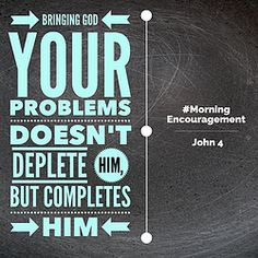 RYour Problems Don't Drain God: It's good to have a friend like this.