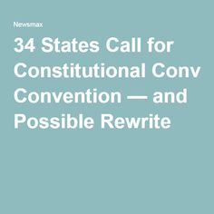 34 States Call for Constitutional Convention — and Possible Rewrite