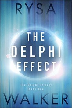Amazon.com: The Delphi Effect (The Delphi Trilogy Book 1) eBook: Rysa Walker: Kindle Store