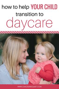 Starting your baby in daycare for the first time is a HUGE transition for everyone. Click here for tips on how to make that transition easier. | starting child in daycare | starting daycare tips | transition to daycare | how to transition baby to daycare | how to transition toddler to daycare | daycare transition | preparing child for daycare | adjusting to daycare | sending baby to daycare for the first time | getting baby ready for daycare | #daycare #childcare #workingmom #newmom