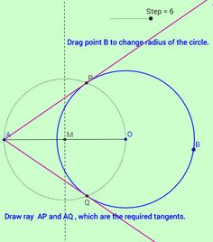 """In """"Construction of Tangents to a Circle"""" by GeoGebra, students follow six steps to construct tangents to a circle from a point outside the circle. Grades 9-12"""