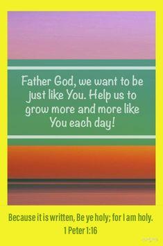 Inspirational Scriptures, Bible Quotes, Bible Verses, Be Ye Holy, Christian Charities, Spiritual Needs, Gods Glory, Praying To God, 1 Peter