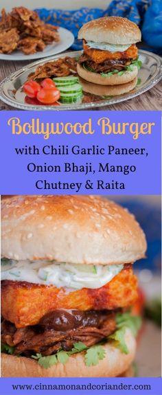 Bollywood Burger – try my Indian inspired Vegetarian Burger with pan-fried Chili Garlic Paneer, crispy Onion Bhaji , Mango Chutney and Cucumber Raita