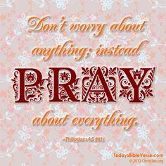 PRAY, DON'T WORRY