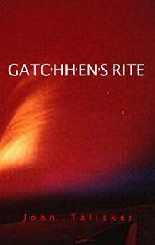 Gatc'hh'en's Rite (book) by John Talisker