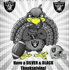 HAPPY THANKSGIVING TO ALL MY FAMILY AND FRIENDS Raider Nation Raiders Thanksgiving