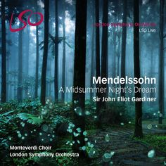 Mendelssohn: A Midsummer Night's Dream by London Symphony Orchestra on Apple Music