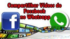 Como Compartilhar videos do Facebook no whatsapp
