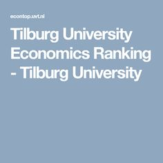 Tilburg University Economics Ranking - Tilburg University Scientific Journal, Economics, Journals, University, Journal Art, Finance Books, Journal, Colleges, Diaries