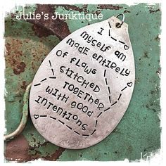 Stamped Vintage Upcycled Spoon Jewelry Pendant Charm - Quote - Augusten Burroughs - I Myself Am Made Entirely Of Flaws Stitched Together by JuliesJunktique on Etsy