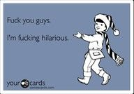 Every time I say something hilarious, and my boyfriend just stares at me...this is what I think.