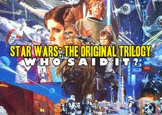 The original Star Wars trilogy has some of the most iconic lines, but do you remember who said each of them? Who Said, Original Trilogy, Do You Remember, Quizzes, Science Fiction, Star Wars, Entertaining, Fantasy, The Originals