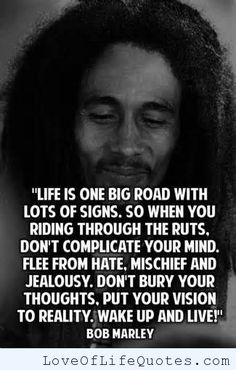 Bob Marley quote on life