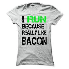 I RUN BECAUSE I REALLY LIKE BACON T Shirts, Hoodies, Sweatshirts. CHECK PRICE ==►…