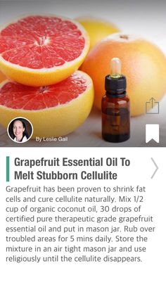 Grapefruit Essential Oil To Melt Stubborn Cellulite - via @CureJoy