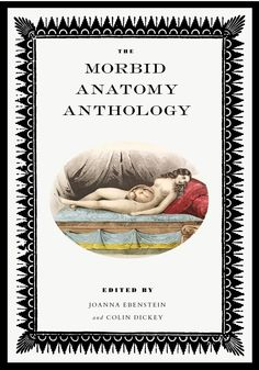 The Morbid Anatomy Anthology | The Morbid Anatomy Museum Gift Shop