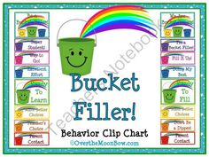 Bucket Filler! Themed Behavior Clip Chart from overthemoonbow on TeachersNotebook.com -  (22 pages)  - This colorful, Bucket Filler themed behavior chart fits in well with the �green�yellow�red� behavior system used in many schools, yet provides positive recognition for students who go above & beyond. Perfect for your themed classroom!