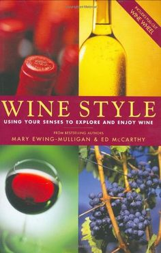Wine Style Using Your Senses To Explore And Enjoy Wine Includes PullOut Wine Wheel -- Click image to review more details.