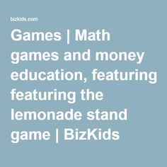 Games | Math games and money education, featuring the lemonade stand game | BizKids Games | Biz Kids