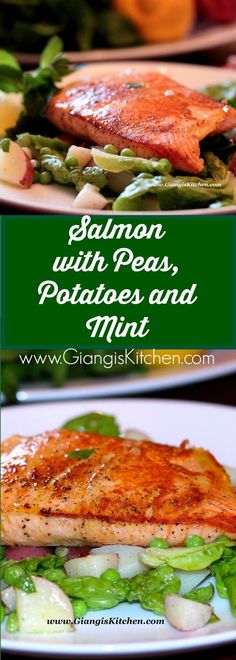 Salmon with Peas, Potatoes and Mint. An easy dinner for the whole family, date night or luncheon. New at www.GiangisKitchen.com