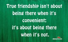 People Not Being There Quotes | ... , Love and Friendship Blog: True Friendship Quotes and Sayings