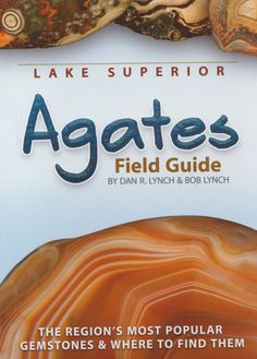 Lake Superior Agates Field Guide | The Gem Shop, Inc.