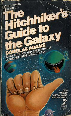 The Hitchhiker's Guide to the Galaxy by Douglas Adams | 25 Books To Read Before You Die