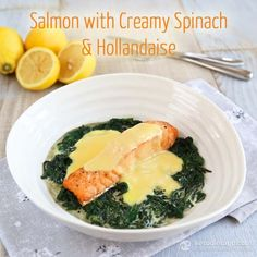 Salmon with Creamy Spinach & Hollandaise Sauce (low-carb, paleo, keto-friendly, 3.3 g net carbs). Perfect recipe for the fat fast!
