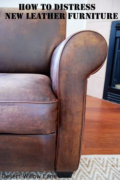Desert Willow Lane: How to Distress New Leather Furniture {DIY}