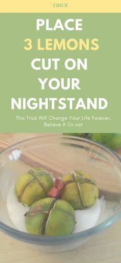 Place 3 Lemons Cut On Your Nightstand, This Trick Will Change Your Life Forever, Believe It Or not!! !!!