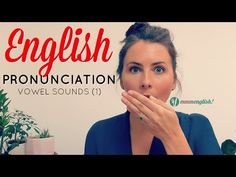 English Pronunciation | Vowel Sounds | Improve Your Accent & Speak Clearly - YouTube
