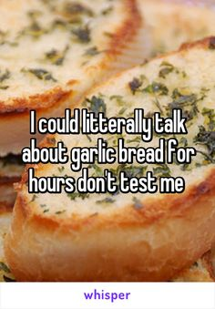 "Someone from Chapelizod, Dublin, Dublin, IE posted a whisper, which reads ""I could litterally talk about garlic bread for hours don't test me "" Easy Bread Recipes, Sauce Recipes, Garlic Bread Memes, Dont Test Me, Vanilla Sauce, Easy Cheese, Food Quotes, Fresh Memes, Love Food"