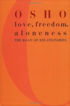 Love, Freedom, Aloneness: The Koan of Relationships: Osho: 9780312291624: Amazon.com: Books