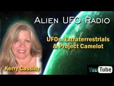 Alien UFO Radio - UFOs, Extraterrestrials & Project Camelot - Kerry Cassidy