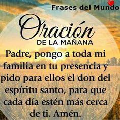 Amén God Prayer, Prayer Quotes, Power Of Prayer, Bible Quotes, Good Morning Prayer, Morning Prayers, Good Morning Good Night, Spanish Prayers, Grief Poems