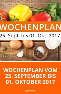 Wochenplan vom 25. September bis 01. Oktober 2017 | eatsmarter.de