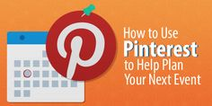 How to Use Pinterest to Plan Your Events