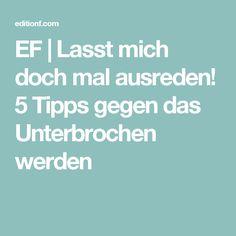 EF | Lasst mich doch mal ausreden! 5 Tipps gegen das Unterbrochen werden