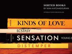 Nina Katchadorian Sorted Books project.   #love #ecstasy #sensation