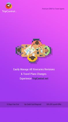 Easily Manage All Itineraries Revisions & Travel Plans Changes.  Experience TripControl.net  15 Days Free Trial No Credit Card Required 50% Off Launch Offer