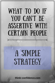 Superb The Ultimate Guide To Being Assertive At Work
