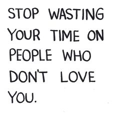 You Aint Worth My Time Quotes
