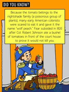 Fun Food Facts! Did you know early American colonists thought tomatoes were poisonous?