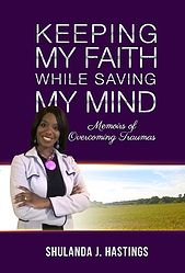 "New #book by #author Shulanda J. Hastings, ""Keeping My #Faith While Saving My #Mind"". Preorder start August 19, 2016"