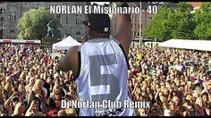 NORLAN El Misionario - 40° (Dj Norlan Club Remix) .mov (+lista de reprod...