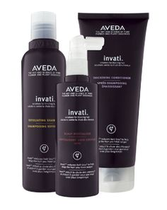 Aveda invati™ system for thinning hair - reduce hair loss due to breakage, help keep the hair you have longer. Creates thicker, fuller hair. Restores strength, improves elasticity, rehabilitates scalp ($110)